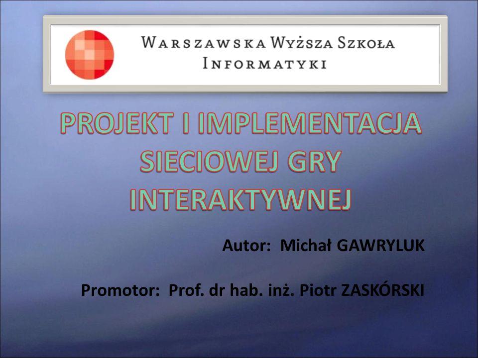 Autor: Michał GAWRYLUK Promotor: Prof. dr hab. inż. Piotr ZASKÓRSKI