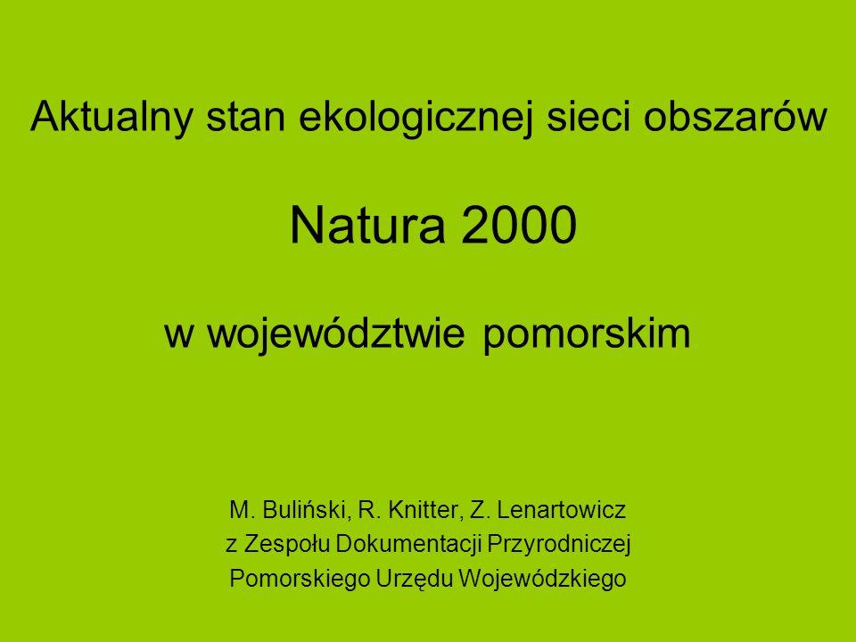Aktualny stan ekologicznej sieci obszarów Natura 2000 w województwie pomorskim M. Buliński, R. Knitter, Z. Lenartowicz z Zespołu Dokumentacji Przyrodn