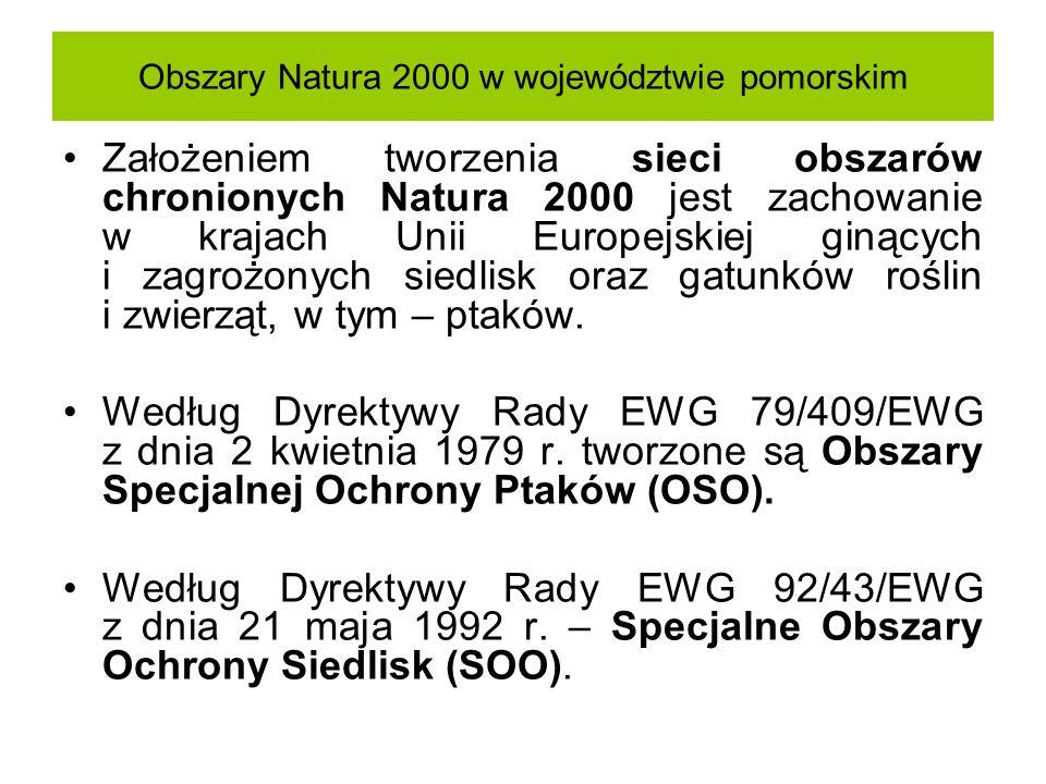 Obszary Natura 2000 w województwie pomorskim Założeniem tworzenia sieci obszarów chronionych Natura 2000 jest zachowanie w krajach Unii Europejskiej g
