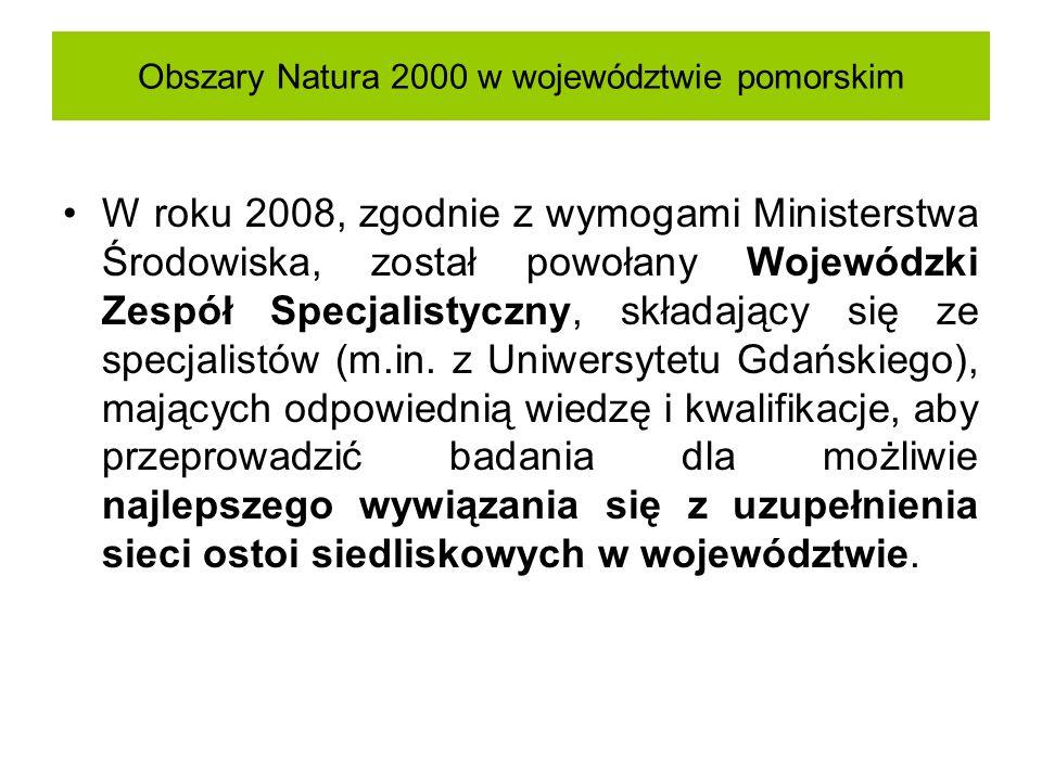 Obszary Natura 2000 w województwie pomorskim W roku 2008, zgodnie z wymogami Ministerstwa Środowiska, został powołany Wojewódzki Zespół Specjalistyczn