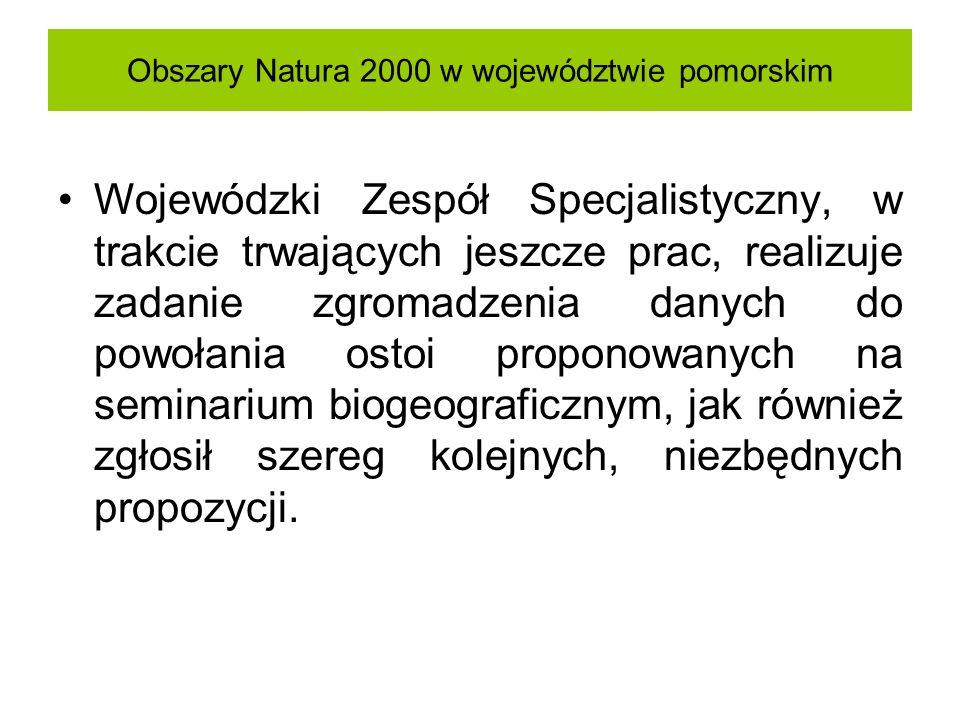 Obszary Natura 2000 w województwie pomorskim Wojewódzki Zespół Specjalistyczny, w trakcie trwających jeszcze prac, realizuje zadanie zgromadzenia dany