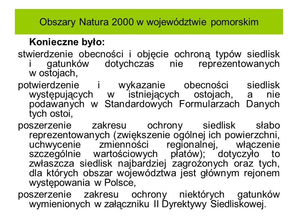 Obszary Natura 2000 w województwie pomorskim Konieczne było: stwierdzenie obecności i objęcie ochroną typów siedlisk i gatunków dotychczas nie repreze