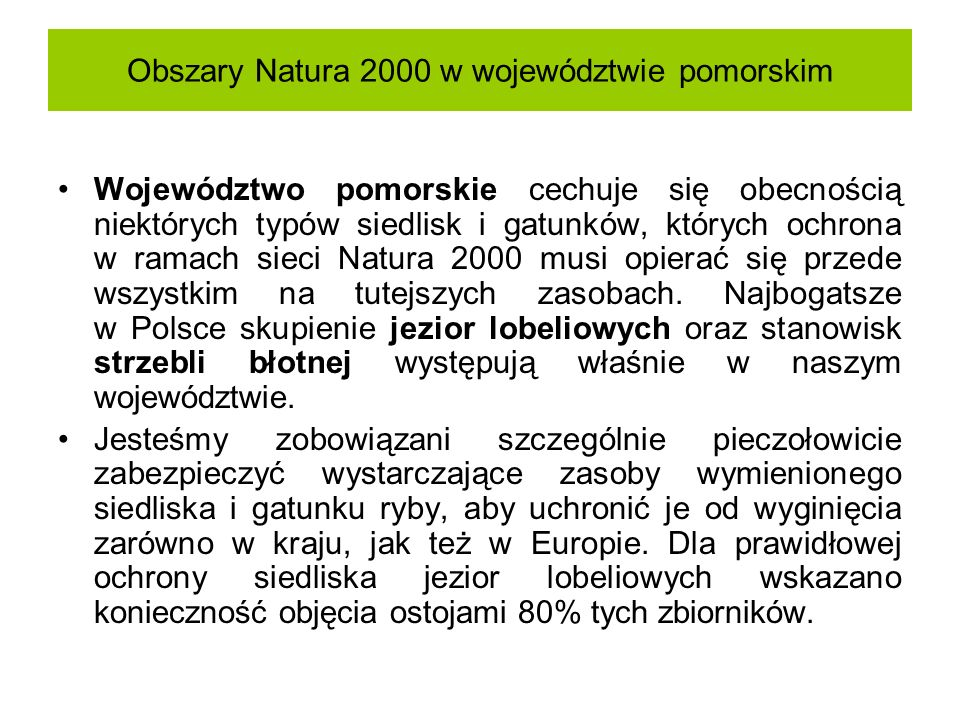 Obszary Natura 2000 w województwie pomorskim Województwo pomorskie cechuje się obecnością niektórych typów siedlisk i gatunków, których ochrona w rama
