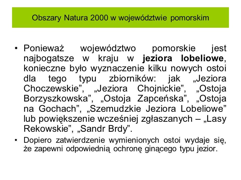 Obszary Natura 2000 w województwie pomorskim Ponieważ województwo pomorskie jest najbogatsze w kraju w jeziora lobeliowe, konieczne było wyznaczenie k