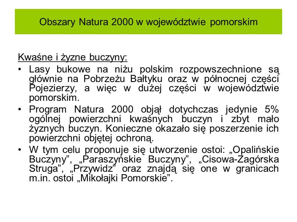 Obszary Natura 2000 w województwie pomorskim Kwaśne i żyzne buczyny: Lasy bukowe na niżu polskim rozpowszechnione są głównie na Pobrzeżu Bałtyku oraz