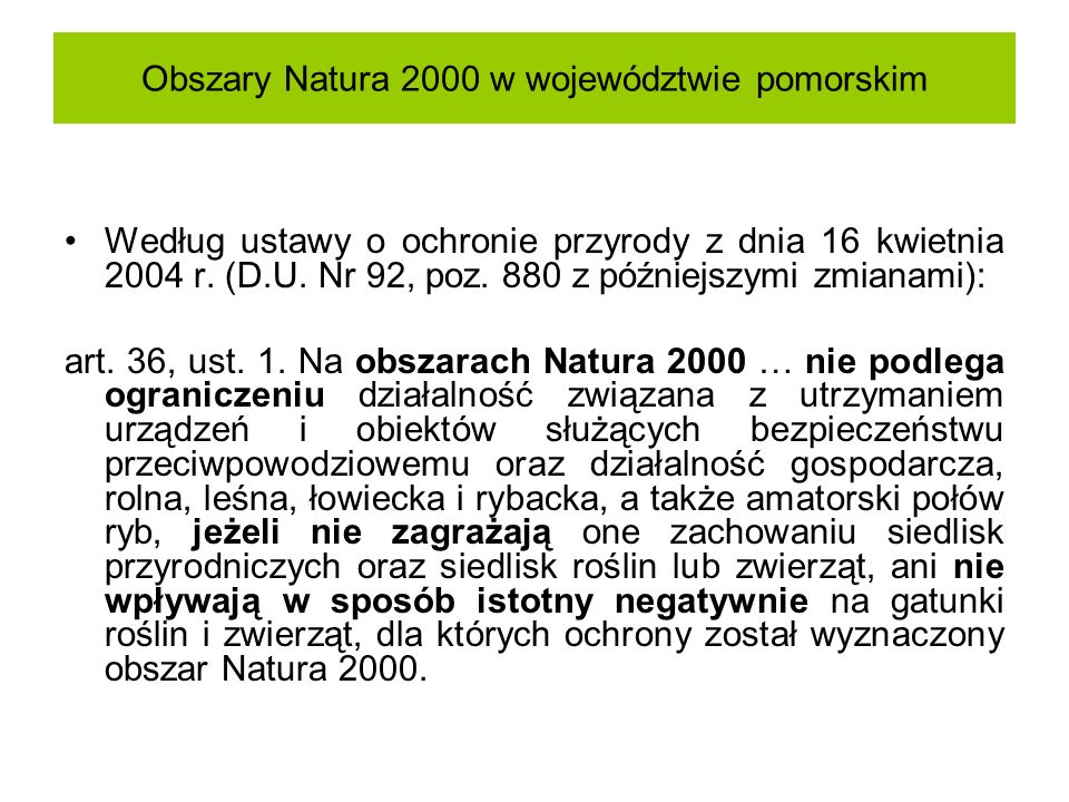 Obszary Natura 2000 w województwie pomorskim Według ustawy o ochronie przyrody z dnia 16 kwietnia 2004 r. (D.U. Nr 92, poz. 880 z późniejszymi zmianam