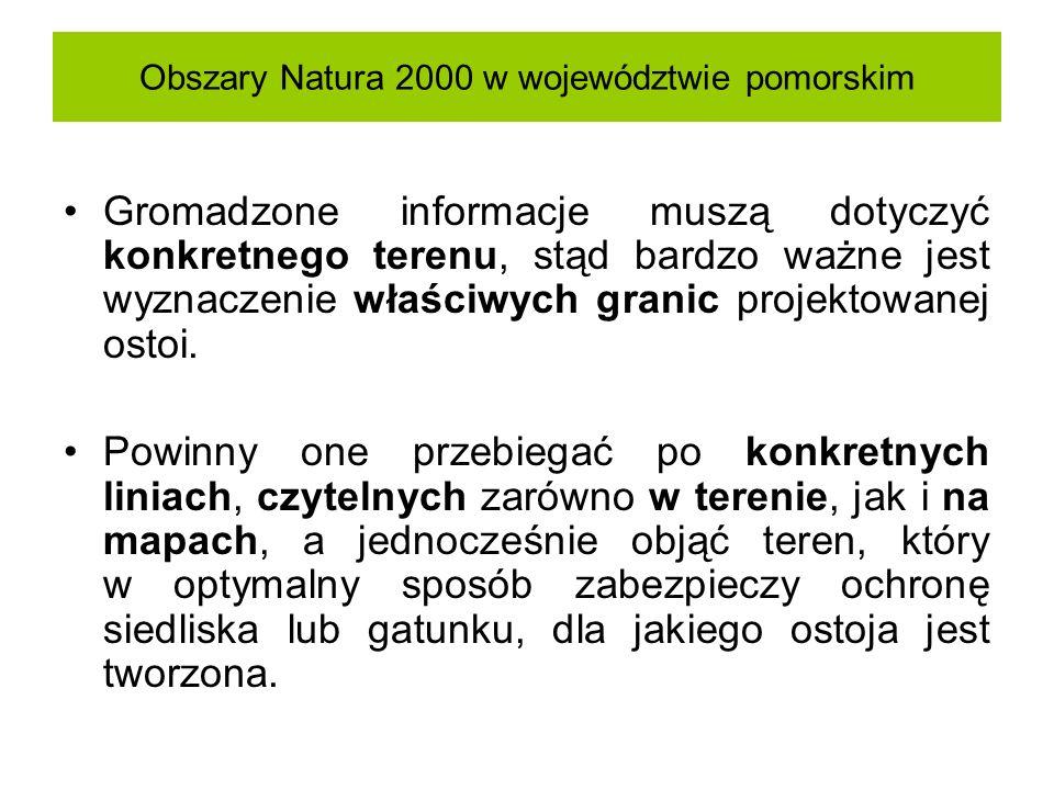 Obszary Natura 2000 w województwie pomorskim Gromadzone informacje muszą dotyczyć konkretnego terenu, stąd bardzo ważne jest wyznaczenie właściwych gr
