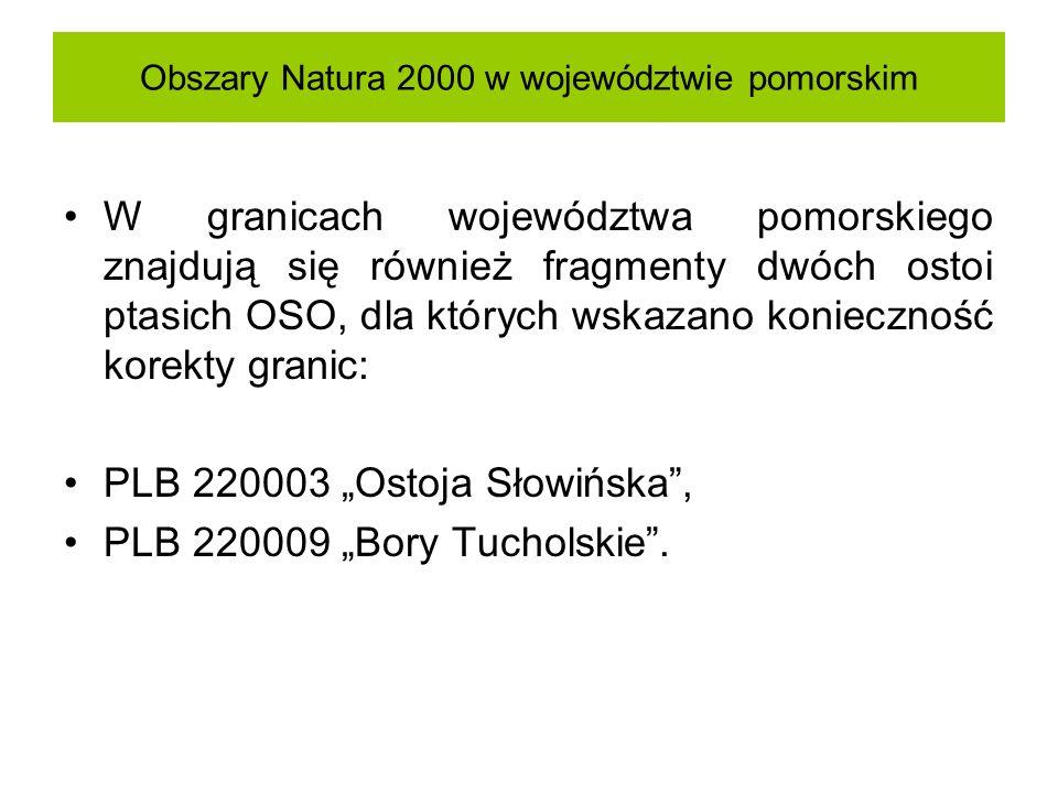 Obszary Natura 2000 w województwie pomorskim W granicach województwa pomorskiego znajdują się również fragmenty dwóch ostoi ptasich OSO, dla których w