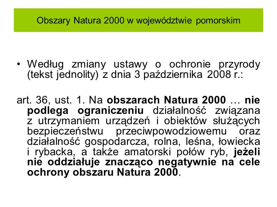 Obszary Natura 2000 w województwie pomorskim Według zmiany ustawy o ochronie przyrody (tekst jednolity) z dnia 3 października 2008 r.: art. 36, ust. 1