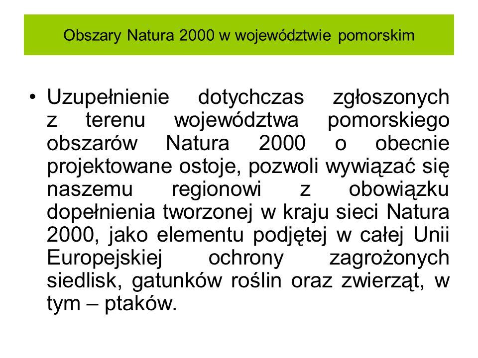 Obszary Natura 2000 w województwie pomorskim Uzupełnienie dotychczas zgłoszonych z terenu województwa pomorskiego obszarów Natura 2000 o obecnie proje