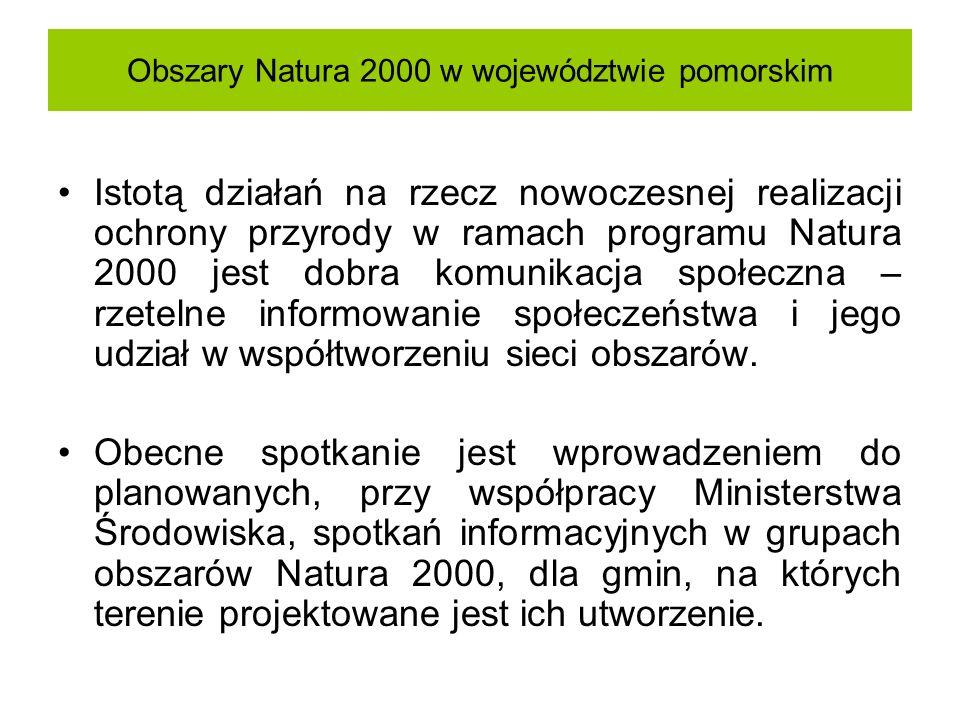 Obszary Natura 2000 w województwie pomorskim Istotą działań na rzecz nowoczesnej realizacji ochrony przyrody w ramach programu Natura 2000 jest dobra