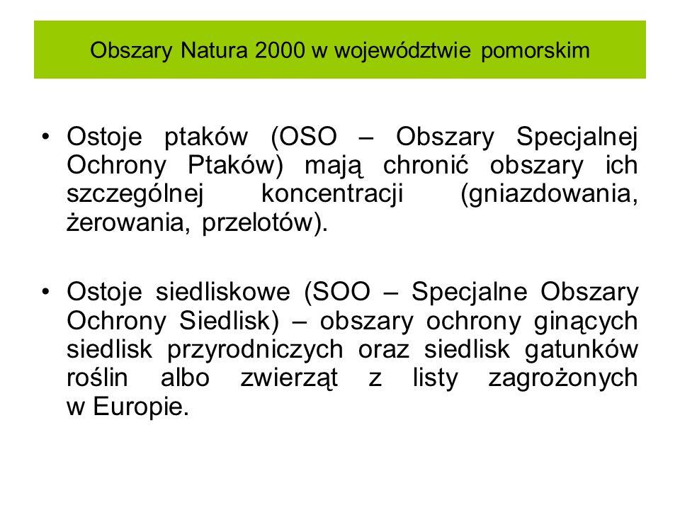 Obszary Natura 2000 w województwie pomorskim Ostoje ptaków (OSO – Obszary Specjalnej Ochrony Ptaków) mają chronić obszary ich szczególnej koncentracji