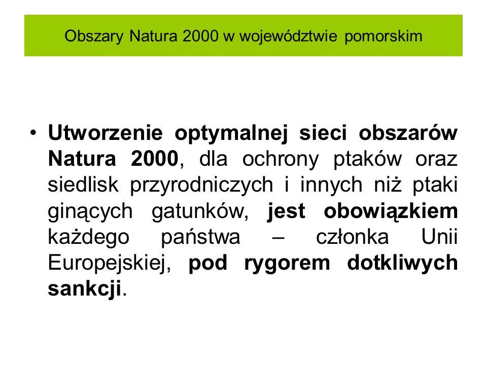 Obszary Natura 2000 w województwie pomorskim Utworzenie optymalnej sieci obszarów Natura 2000, dla ochrony ptaków oraz siedlisk przyrodniczych i innyc