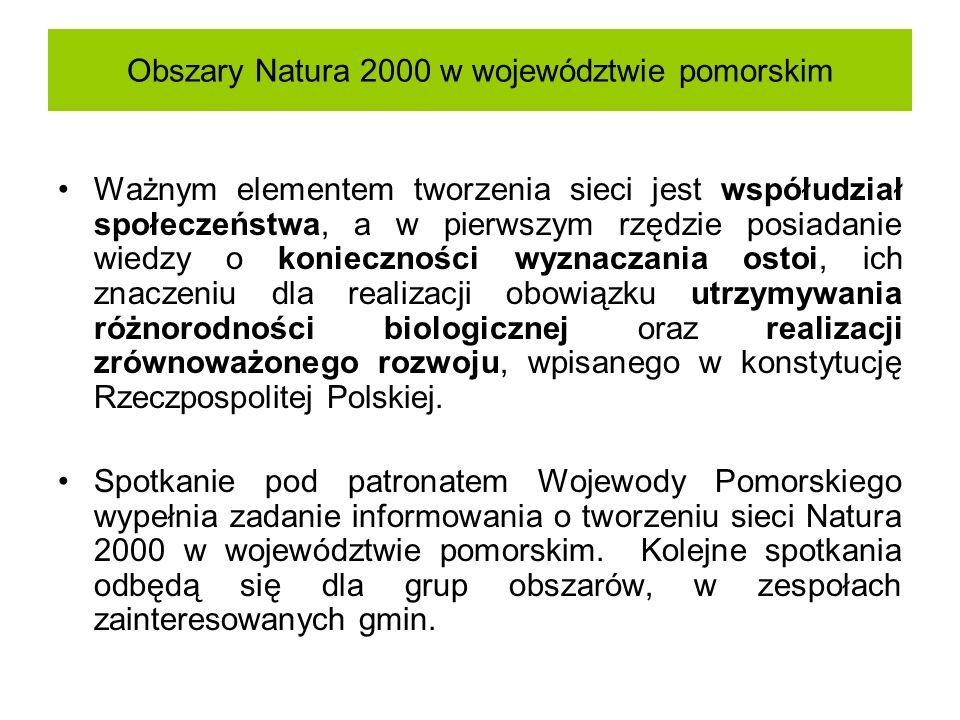 Obszary Natura 2000 w województwie pomorskim Ważnym elementem tworzenia sieci jest współudział społeczeństwa, a w pierwszym rzędzie posiadanie wiedzy