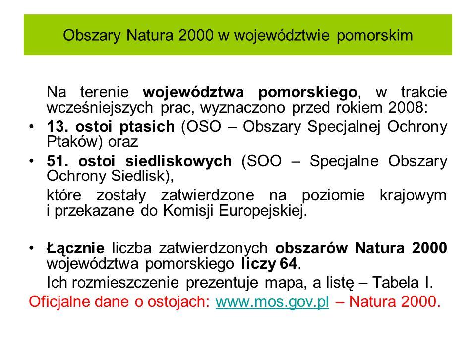 Obszary Natura 2000 w województwie pomorskim Na terenie województwa pomorskiego, w trakcie wcześniejszych prac, wyznaczono przed rokiem 2008: 13. osto