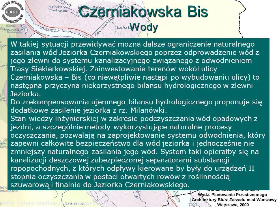 Czerniakowska Bis Wody WIR – Biuro Studiów Ekologicznych W takiej sytuacji przewidywać można dalsze ograniczenie naturalnego zasilania wód Jeziorka Cz