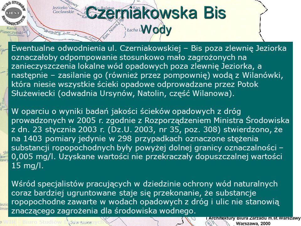 Czerniakowska Bis Wody WIR – Biuro Studiów Ekologicznych Ewentualne odwodnienia ul. Czerniakowskiej – Bis poza zlewnię Jeziorka oznaczałoby odpompowan