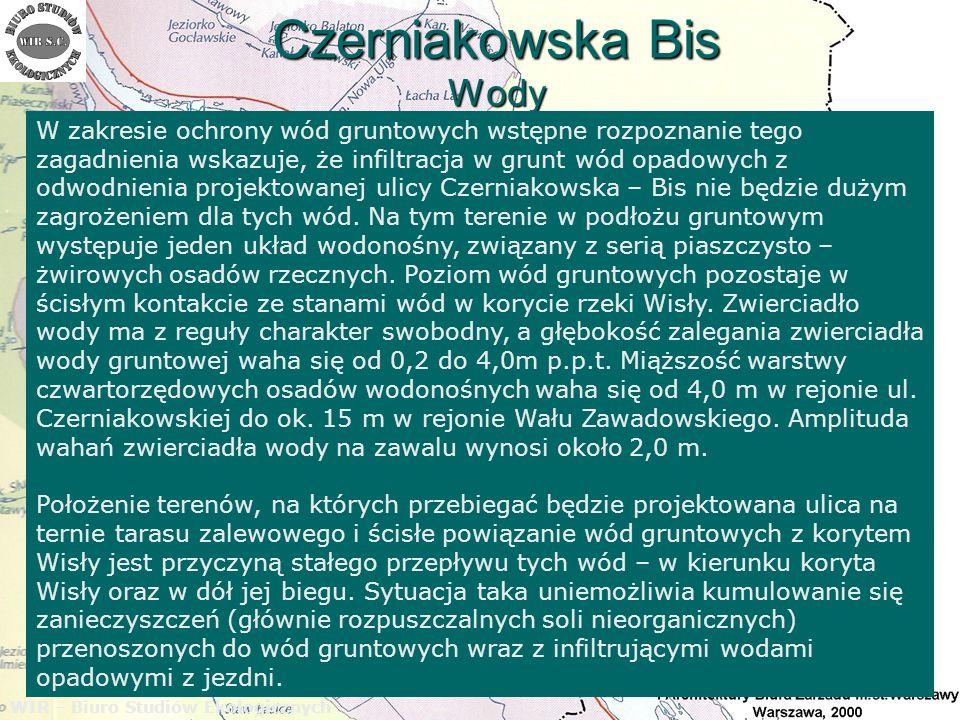 Czerniakowska Bis Wody WIR – Biuro Studiów Ekologicznych W zakresie ochrony wód gruntowych wstępne rozpoznanie tego zagadnienia wskazuje, że infiltrac
