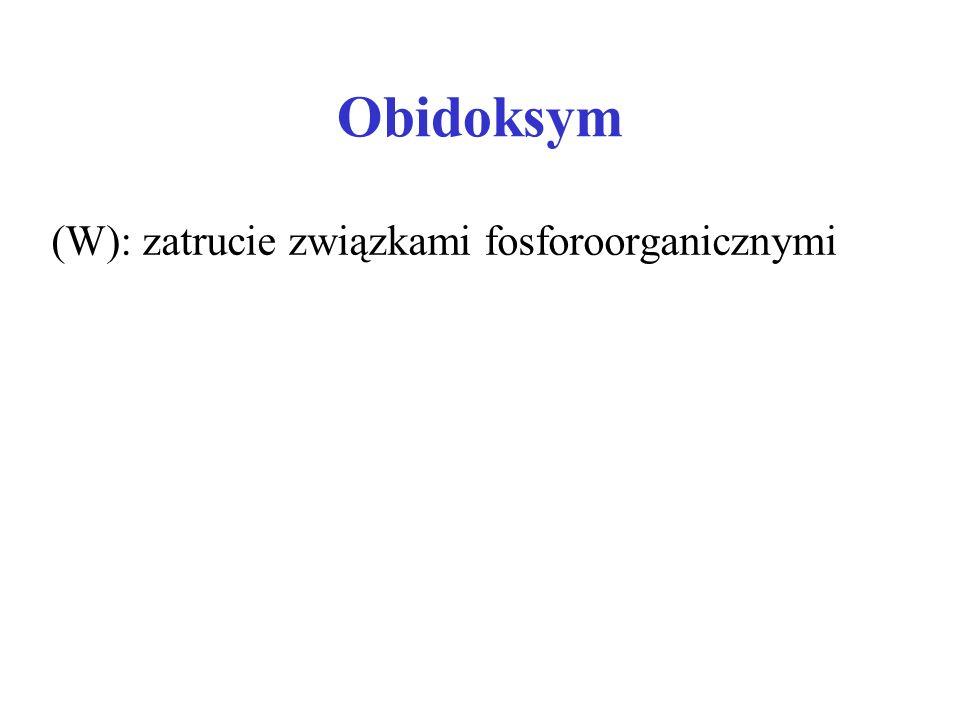 Obidoksym (W): zatrucie związkami fosforoorganicznymi