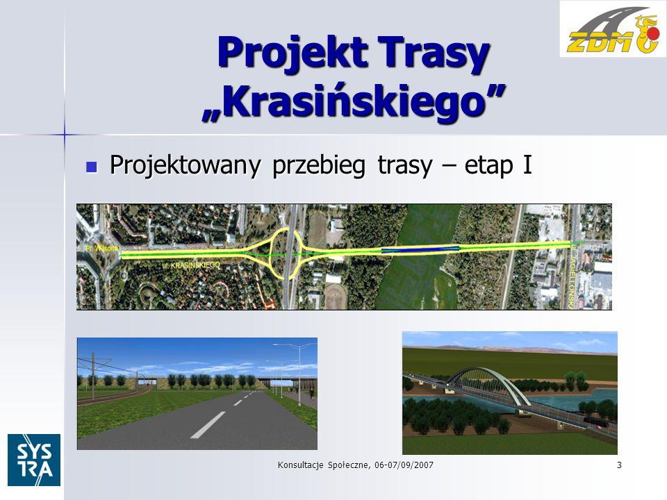 Konsultacje Społeczne, 06-07/09/20073 Projekt Trasy Krasińskiego Projektowany przebieg trasy – etap I Projektowany przebieg trasy – etap I