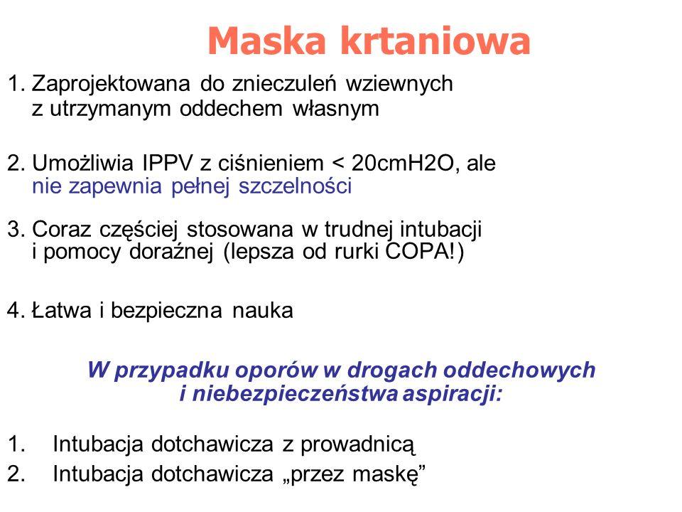 1. Zaprojektowana do znieczuleń wziewnych z utrzymanym oddechem własnym 2. Umożliwia IPPV z ciśnieniem < 20cmH2O, ale nie zapewnia pełnej szczelności