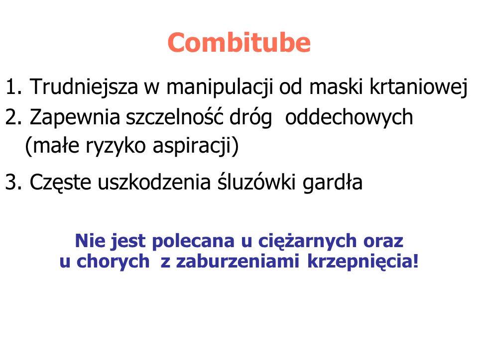 Combitube 1. Trudniejsza w manipulacji od maski krtaniowej 2. Zapewnia szczelność dróg oddechowych (małe ryzyko aspiracji) 3. Częste uszkodzenia śluzó