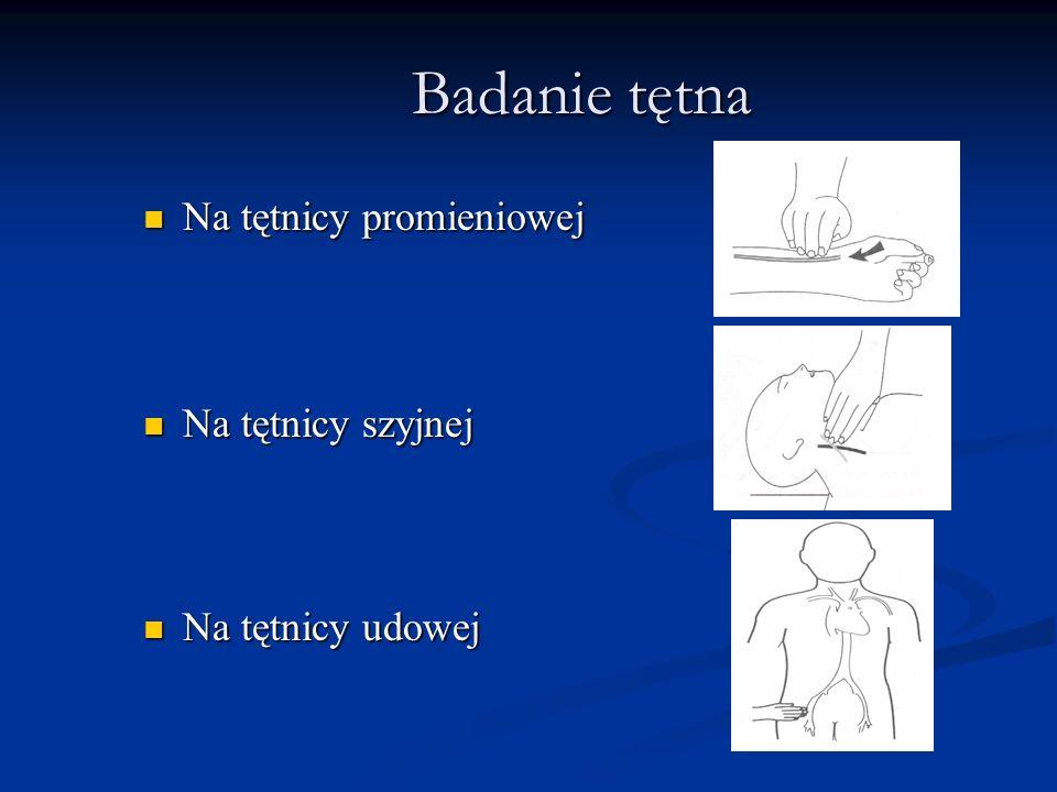 Badanie tętna Na tętnicy promieniowej Na tętnicy promieniowej Na tętnicy szyjnej Na tętnicy szyjnej Na tętnicy udowej Na tętnicy udowej