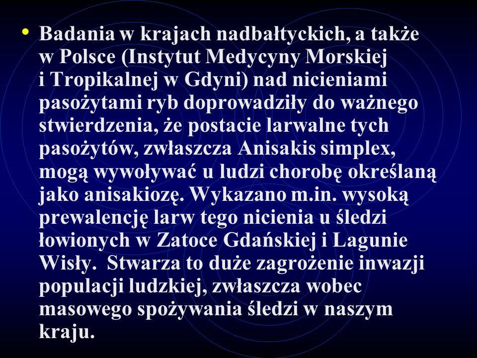 Badania w krajach nadbałtyckich, a także w Polsce (Instytut Medycyny Morskiej i Tropikalnej w Gdyni) nad nicieniami pasożytami ryb doprowadziły do waż