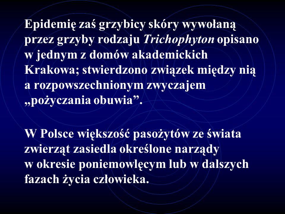 Epidemię zaś grzybicy skóry wywołaną przez grzyby rodzaju Trichophyton opisano w jednym z domów akademickich Krakowa; stwierdzono związek między nią a