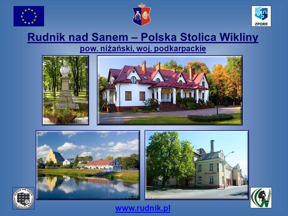 www.rudnik.pl Rudnik nad Sanem – Polska Stolica Wikliny pow. niżański, woj. podkarpackie