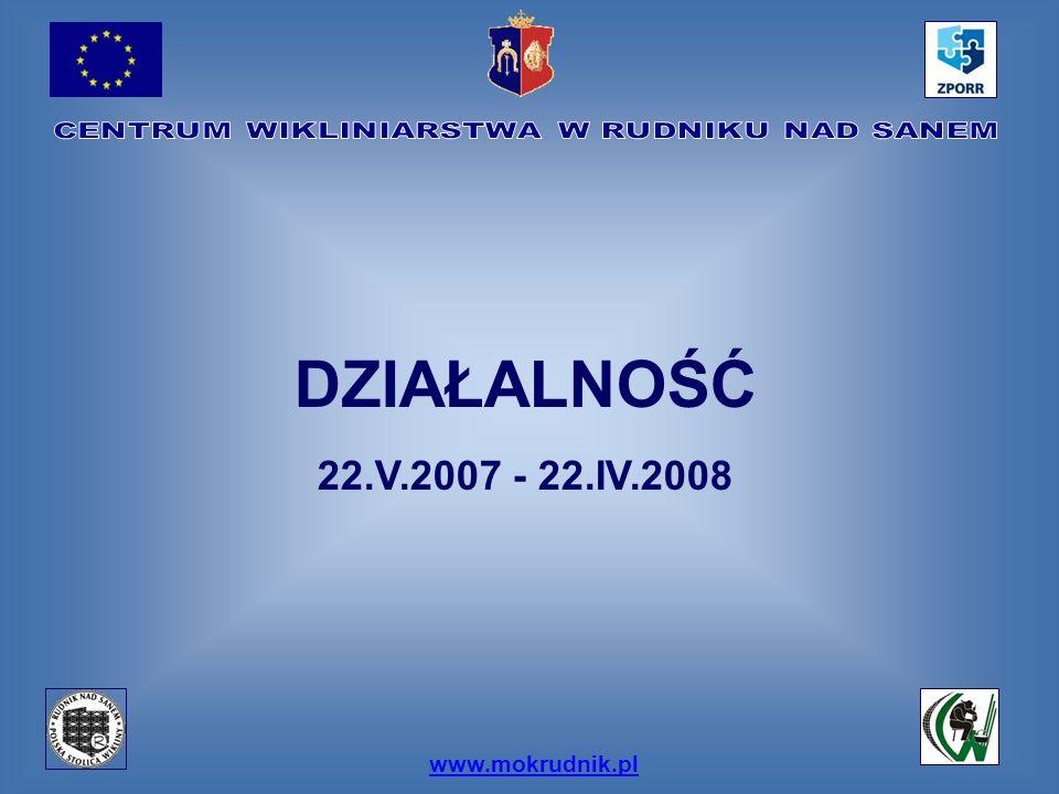 www.mokrudnik.pl DZIAŁALNOŚĆ 22.V.2007 - 22.IV.2008