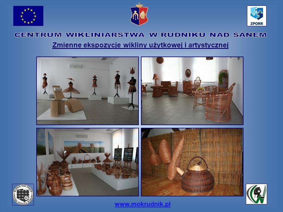 www.mokrudnik.pl Zmienne ekspozycje wikliny użytkowej i artystycznej