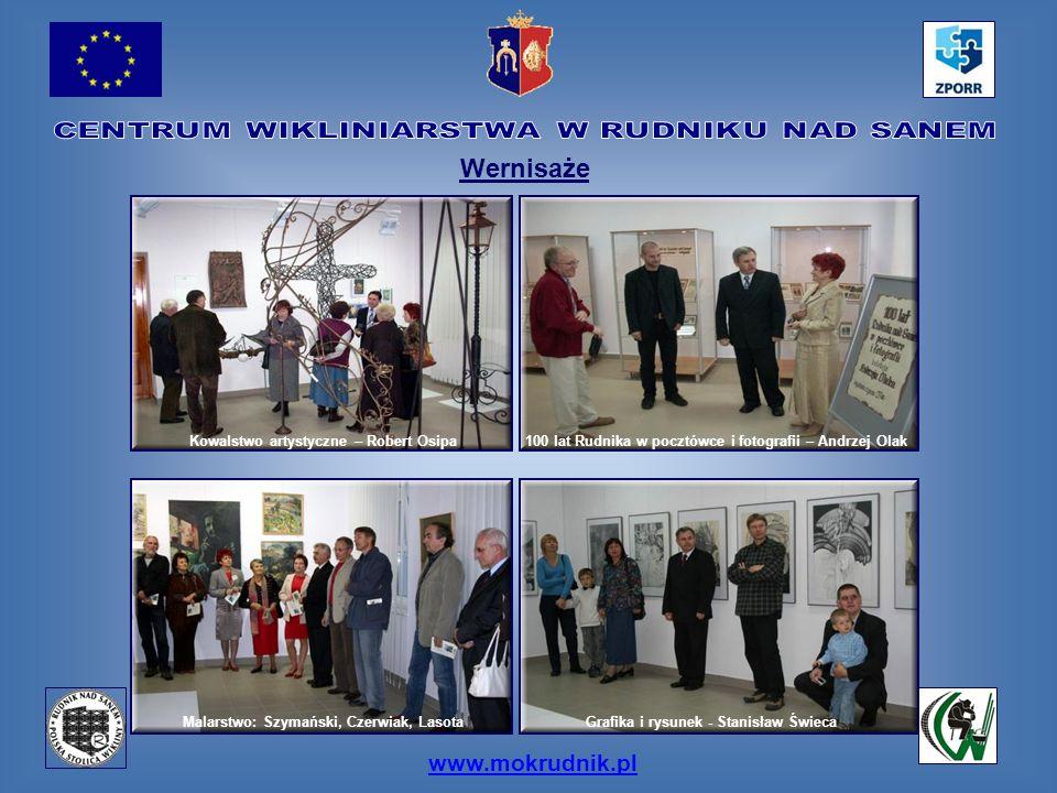 www.mokrudnik.pl Wernisaże Kowalstwo artystyczne – Robert Osipa100 lat Rudnika w pocztówce i fotografii – Andrzej Olak Malarstwo: Szymański, Czerwiak,