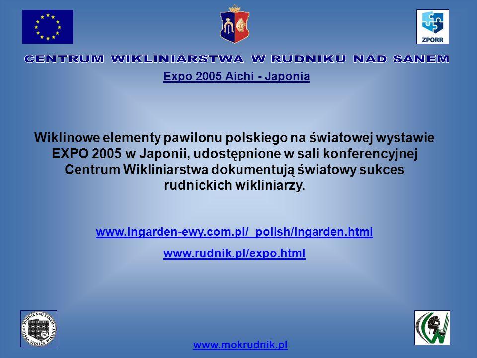 www.mokrudnik.pl Expo 2005 Aichi - Japonia Wiklinowe elementy pawilonu polskiego na światowej wystawie EXPO 2005 w Japonii, udostępnione w sali konfer