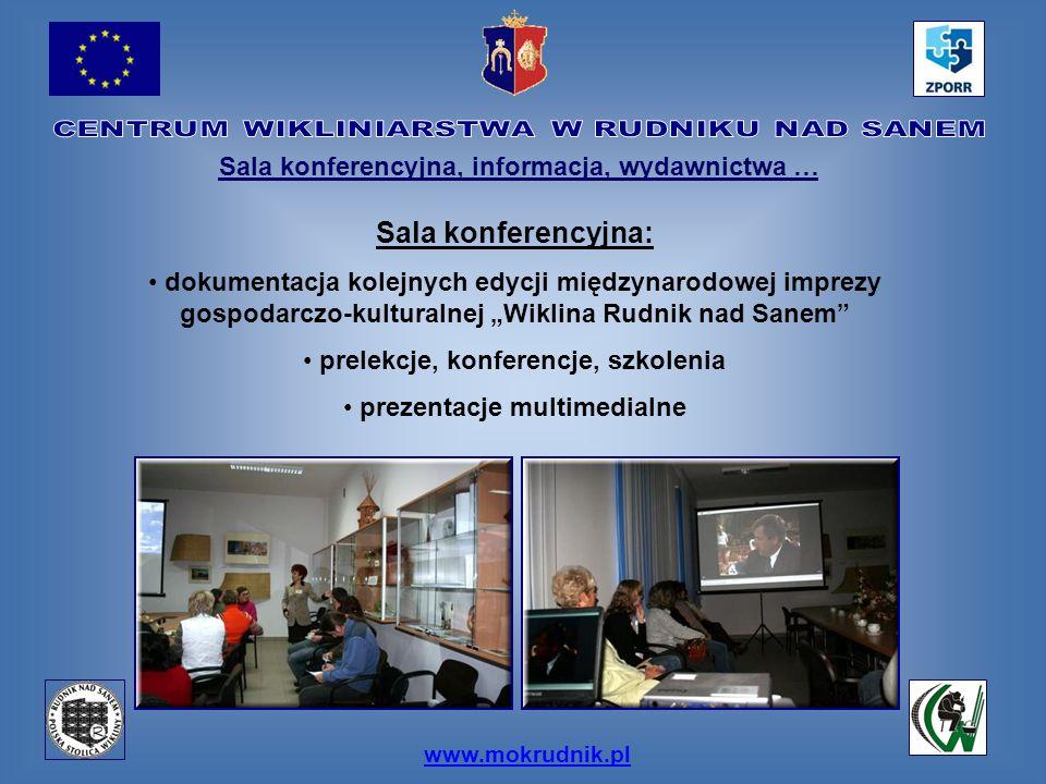 www.mokrudnik.pl Sala konferencyjna, informacja, wydawnictwa … Sala konferencyjna: dokumentacja kolejnych edycji międzynarodowej imprezy gospodarczo-k