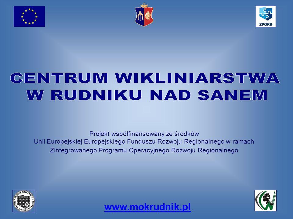 www.mokrudnik.pl Projekt współfinansowany ze środków Unii Europejskiej Europejskiego Funduszu Rozwoju Regionalnego w ramach Zintegrowanego Programu Op
