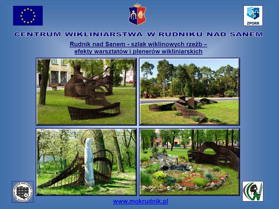 www.mokrudnik.pl Rudnik nad Sanem - szlak wiklinowych rzeźb – efekty warsztatów i plenerów wikliniarskich