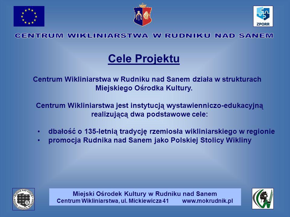 Centrum Wikliniarstwa w Rudniku nad Sanem działa w strukturach Miejskiego Ośrodka Kultury. Centrum Wikliniarstwa jest instytucją wystawienniczo-edukac