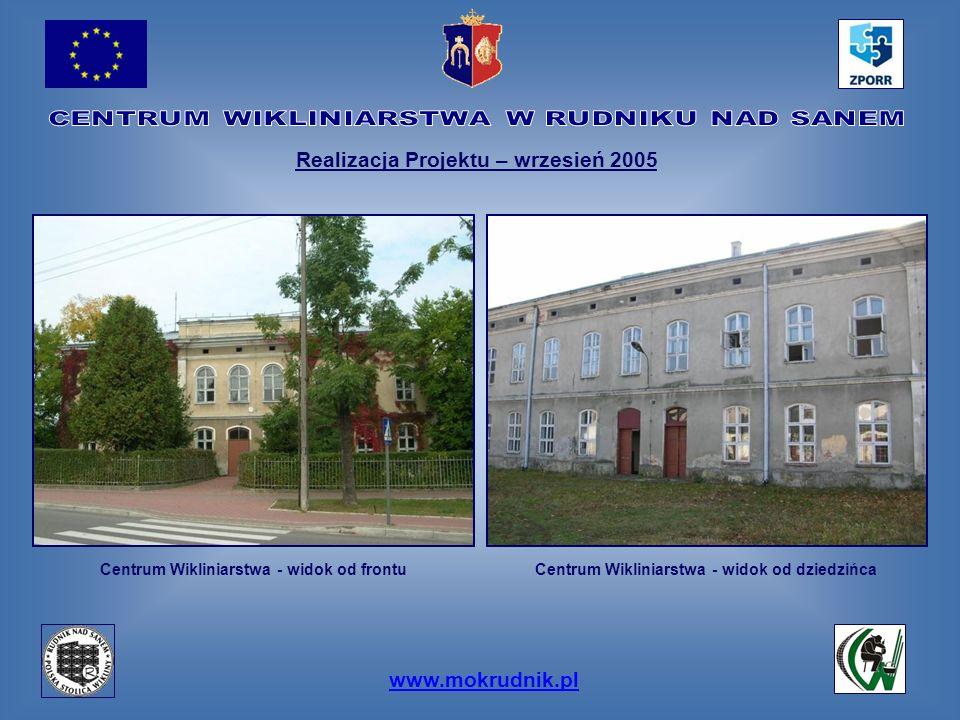 www.mokrudnik.pl Centrum Wikliniarstwa - widok od frontu Realizacja Projektu – wrzesień 2005 Centrum Wikliniarstwa - widok od dziedzińca