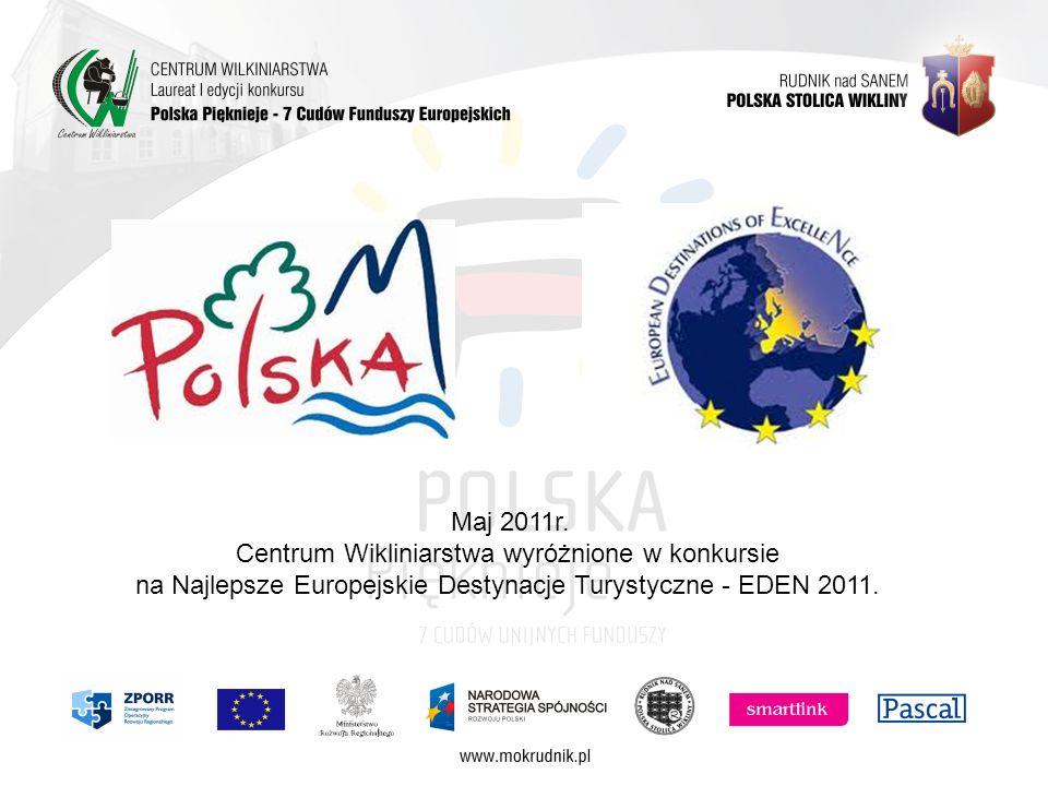Maj 2011r. Centrum Wikliniarstwa wyróżnione w konkursie na Najlepsze Europejskie Destynacje Turystyczne - EDEN 2011.