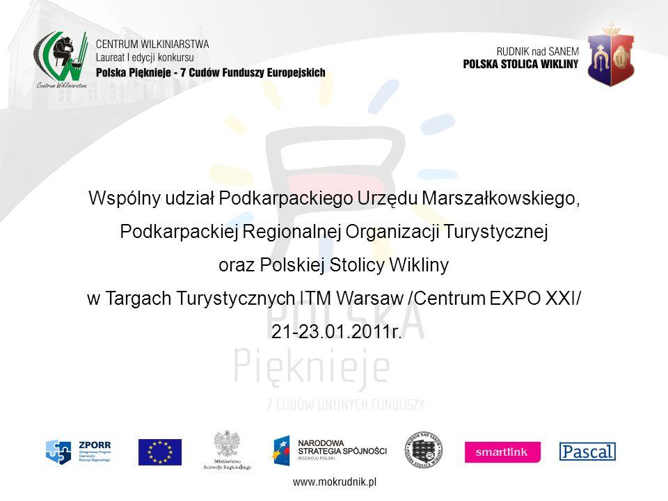 Wspólny udział Podkarpackiego Urzędu Marszałkowskiego, Podkarpackiej Regionalnej Organizacji Turystycznej oraz Polskiej Stolicy Wikliny w Targach Tury
