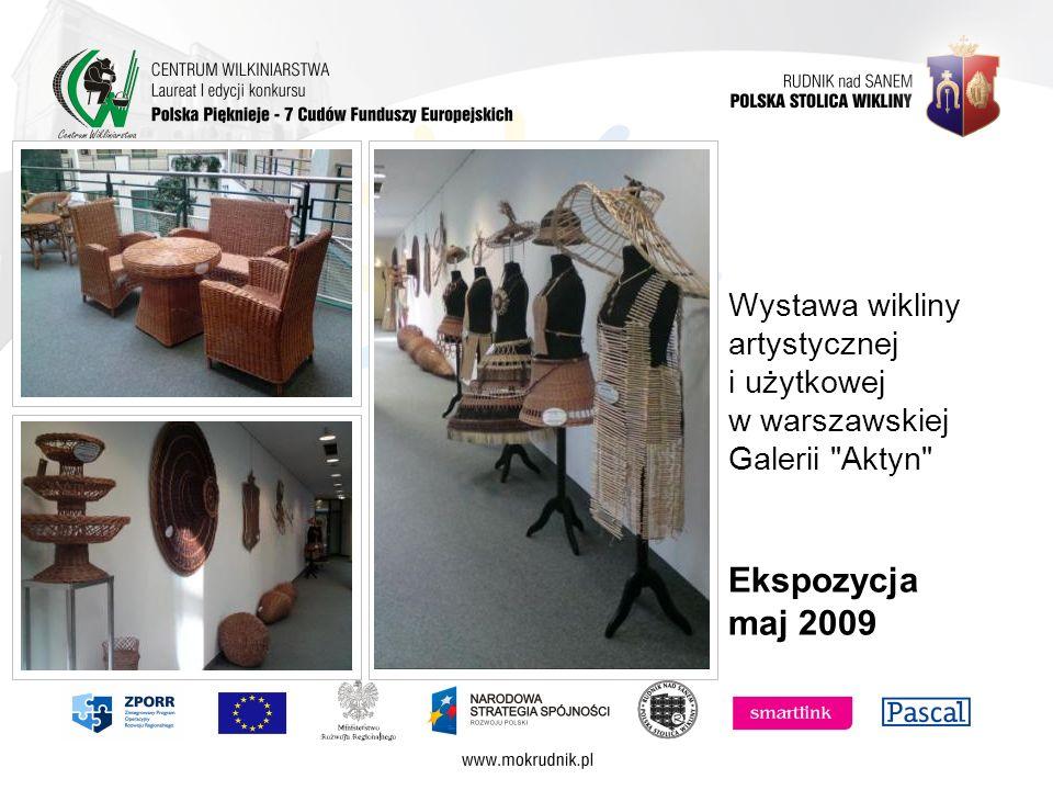 Wystawa wikliny artystycznej i użytkowej w warszawskiej Galerii Aktyn Ekspozycja maj 2009