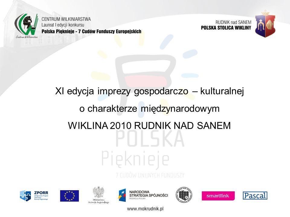 XI edycja imprezy gospodarczo – kulturalnej o charakterze międzynarodowym WIKLINA 2010 RUDNIK NAD SANEM