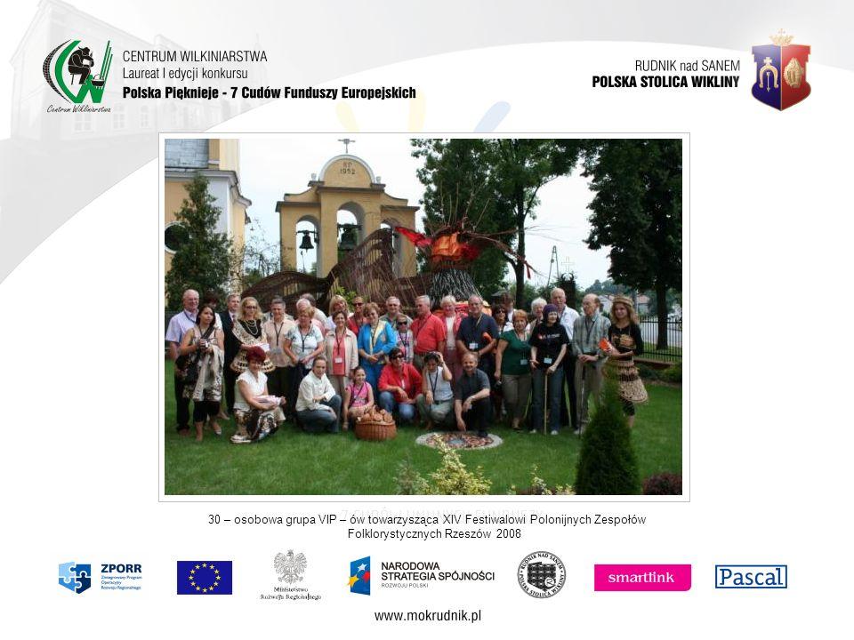 30 – osobowa grupa VIP – ów towarzysząca XIV Festiwalowi Polonijnych Zespołów Folklorystycznych Rzeszów 2008