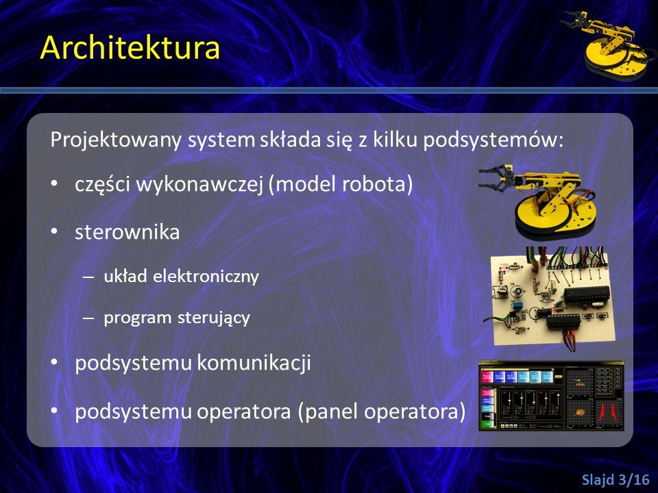 Architektura Projektowany system składa się z kilku podsystemów: części wykonawczej (model robota) sterownika – układ elektroniczny – program sterując