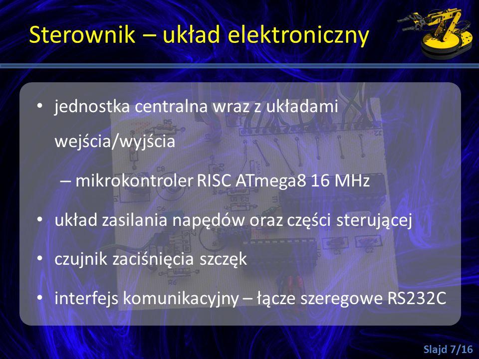 Sterownik – układ elektroniczny jednostka centralna wraz z układami wejścia/wyjścia – mikrokontroler RISC ATmega8 16 MHz układ zasilania napędów oraz