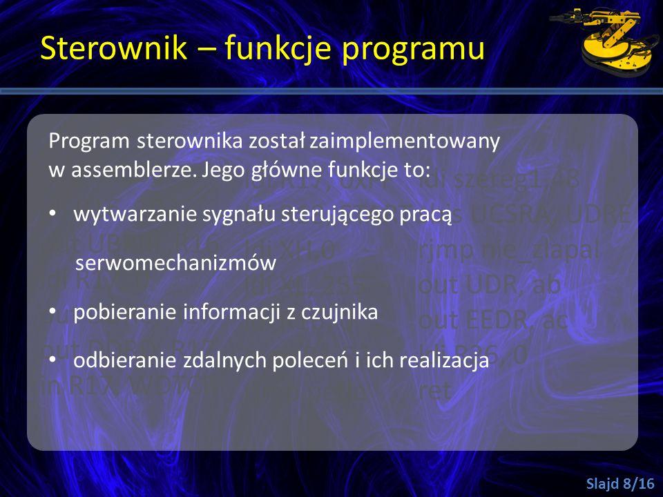 Sterownik – funkcje programu Program sterownika został zaimplementowany w assemblerze. Jego główne funkcje to: wytwarzanie sygnału sterującego pracą s