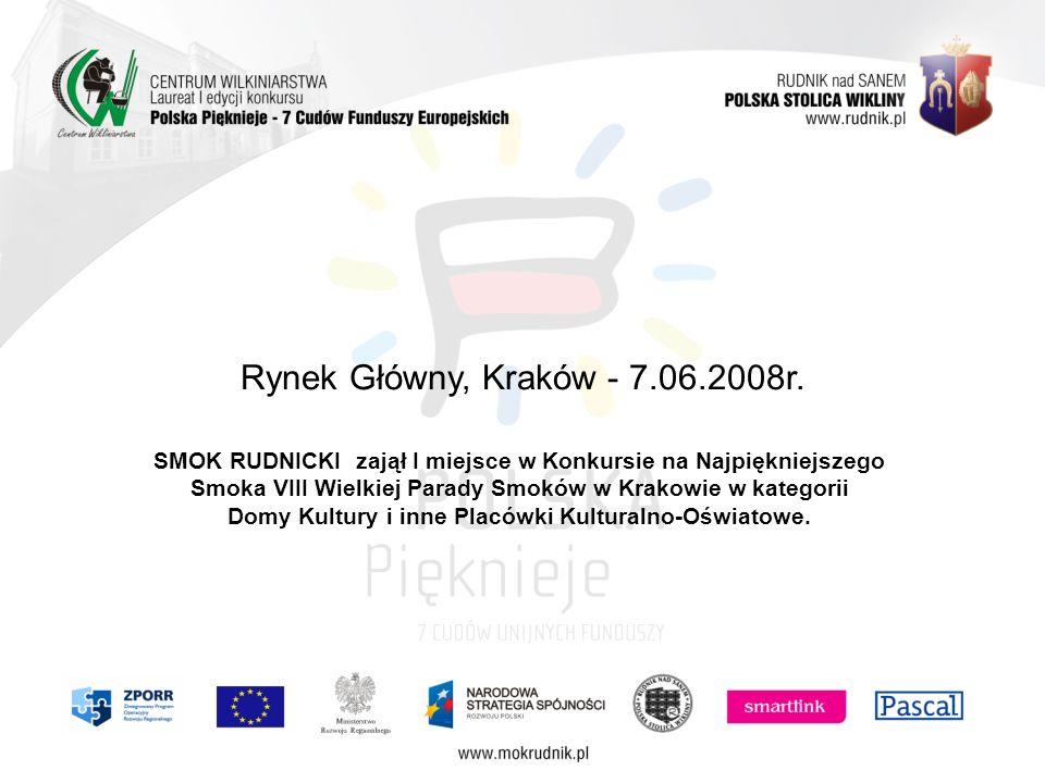 Rynek Główny, Kraków - 7.06.2008r. SMOK RUDNICKI zajął I miejsce w Konkursie na Najpiękniejszego Smoka VIII Wielkiej Parady Smoków w Krakowie w katego