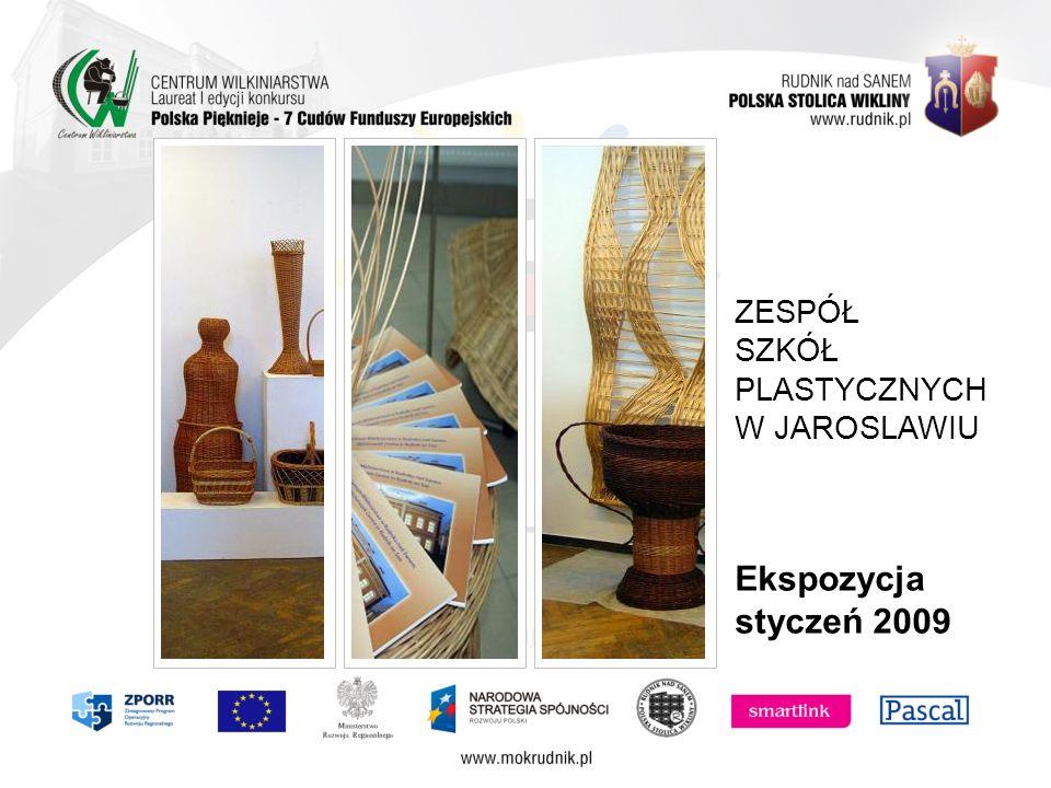 Ekspozycja styczeń 2009 ZESPÓ Ł SZKÓ Ł PLASTYCZNYCH W JAROSLAWIU