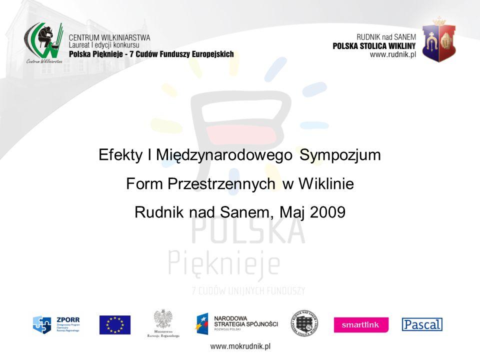 Efekty I Międzynarodowego Sympozjum Form Przestrzennych w Wiklinie Rudnik nad Sanem, Maj 2009